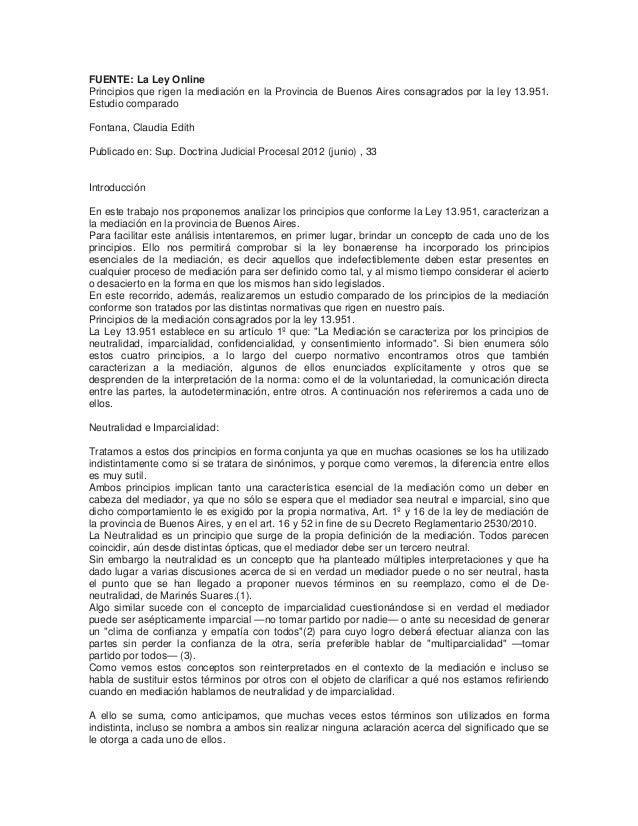 FUENTE: La Ley Online Principios que rigen la mediación en la Provincia de Buenos Aires consagrados por la ley 13.951. Est...