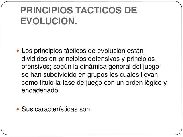 PRINCIPIOS TACTICOS DE EVOLUCION.  Los principios tácticos de evolución están divididos en principios defensivos y princi...