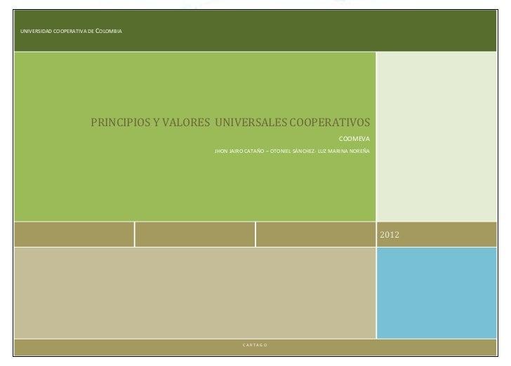 UNIVERSIDAD COOPERATIVA DE COLOMBIA                        PRINCIPIOS Y VALORES UNIVERSALES COOPERATIVOS                  ...