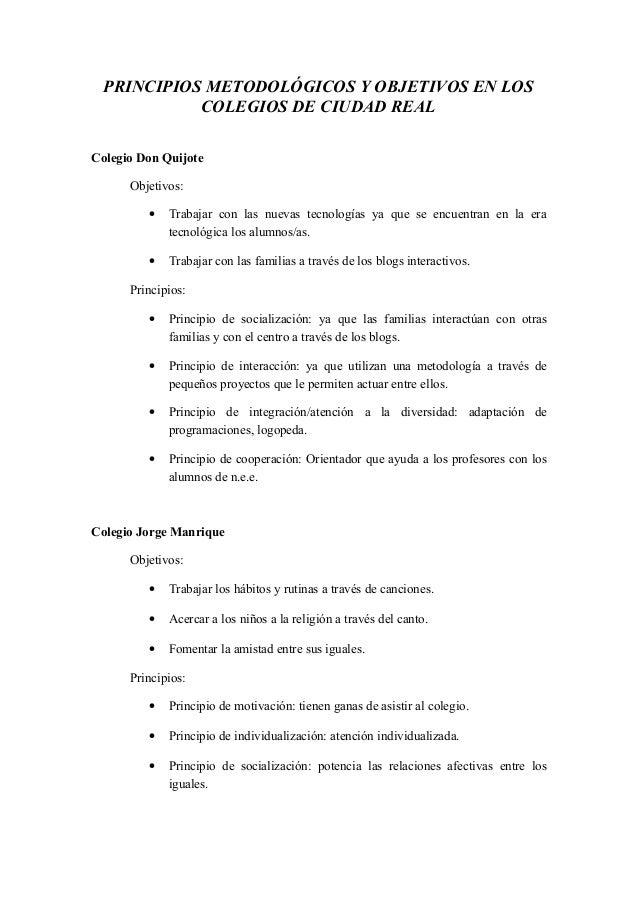 PRINCIPIOS METODOLÓGICOS Y OBJETIVOS EN LOSCOLEGIOS DE CIUDAD REALColegio Don QuijoteObjetivos:• Trabajar con las nuevas t...