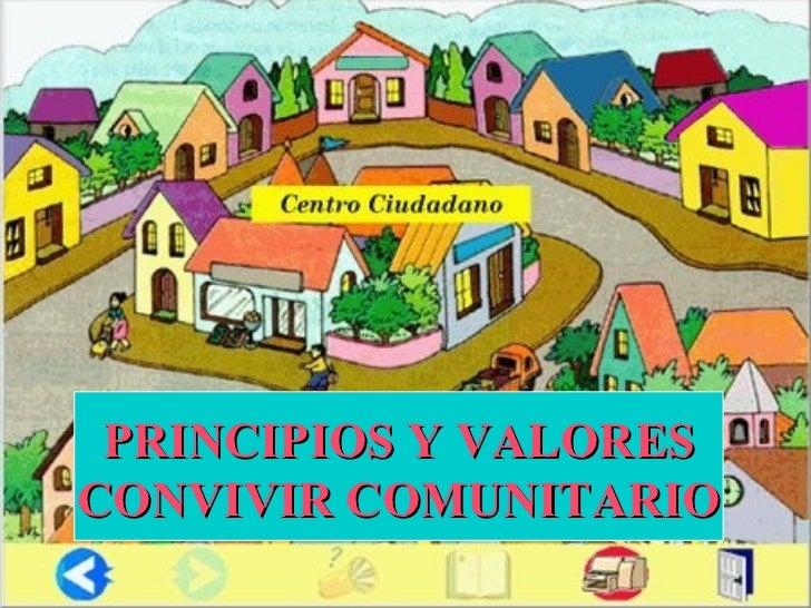 PRINCIPIOS Y VALORES CONVIVIR COMUNITARIO