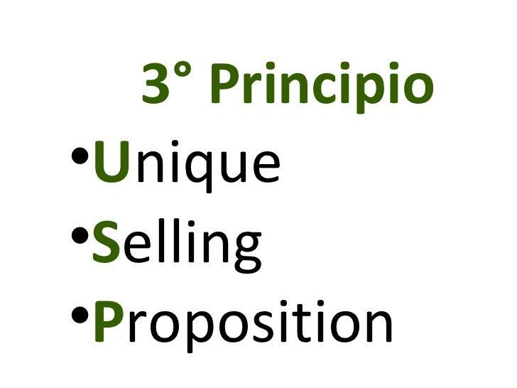 <ul><li>3° Principio </li></ul><ul><li>U nique  </li></ul><ul><li>S elling </li></ul><ul><li>P roposition   </li></ul>