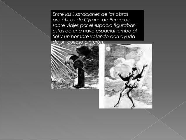 También, de modo aun mas notable, Cyrano describió los siguientes ejemplos de tecnología lunar: casas construidas sobre en...