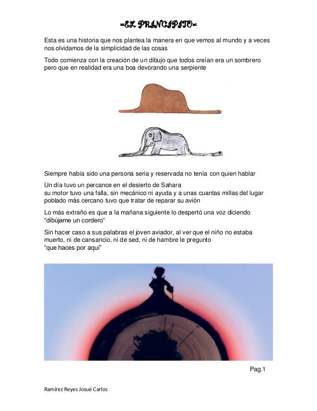 =EL PRINCIPITO= Ramírez Reyes Josué Carlos Esta es una historia que nos plantea la manera en que vemos al mundo y a veces ...