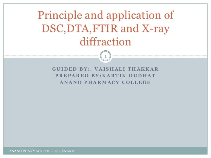 Principle and application of             DSC,DTA,FTIR and X-ray                     diffraction                           ...