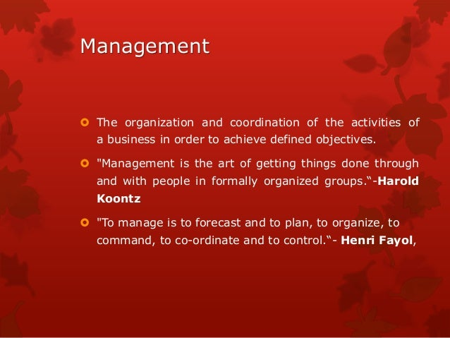 Meaning and Nature of Management
