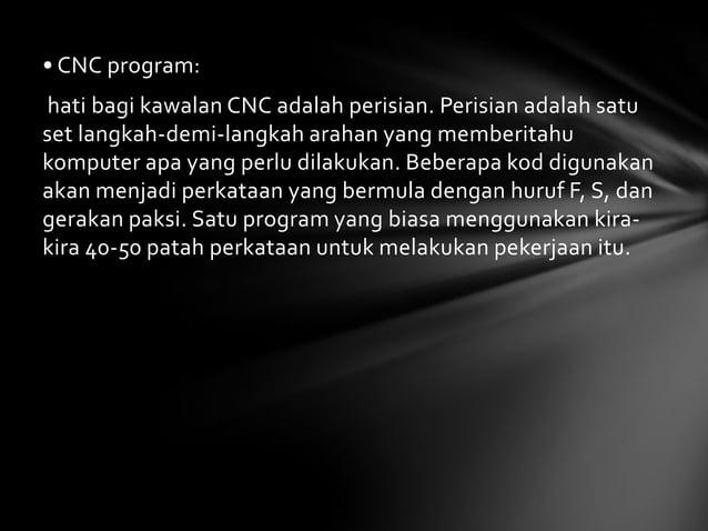 Kawalan CNC:kawalan CNC adalah apa yang membuat mesin melakukanperkara. Ia mengikuti program CNC dan melaksanakanlangkah-l...