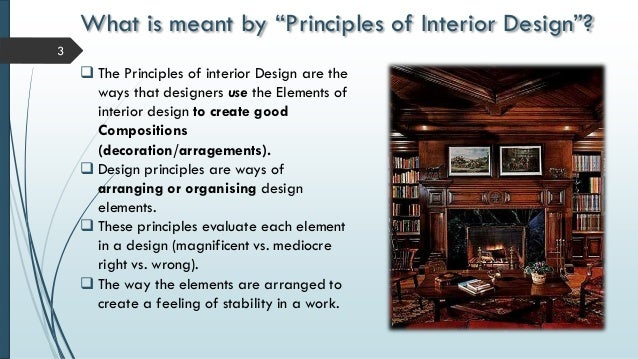 What is meant by \u201cPrinciples of Interior Design\u201d?