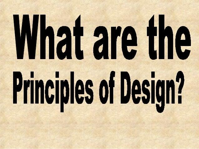 Principles of Design •Balance •Emphasis •Proportion •Pattern •Rhythm •Unity •Variety