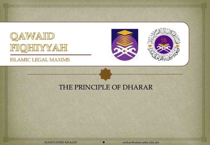 ISLAMIC LEGAL MAXIMS                  THE PRINCIPLE OF DHARAR           MAHYUDDIN KHALID      emkay@salam.uitm.edu.my