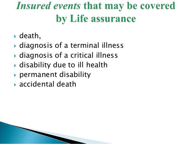  death,  diagnosis of a terminal illness  diagnosis of a critical illness  disability due to ill health  permanent di...