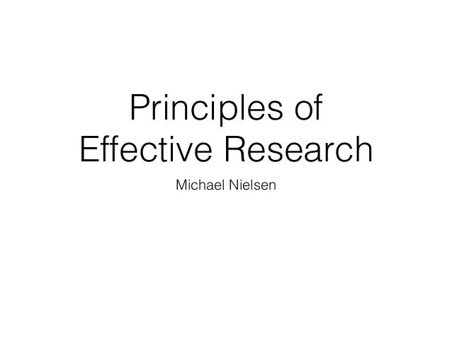 Principles of Effective Research Michael Nielsen