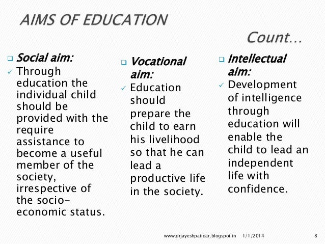 essays proper aims of education (vi) democratic aim of education: one of the important aims and objective of education suggested by secondary education commission clarity in speech and writing.