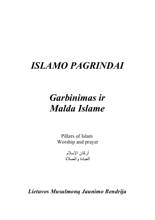 ISLAMO PAGRINDAI       Garbinimas ir       Malda Islame           Pillars of Islam          Worship and prayer            ...