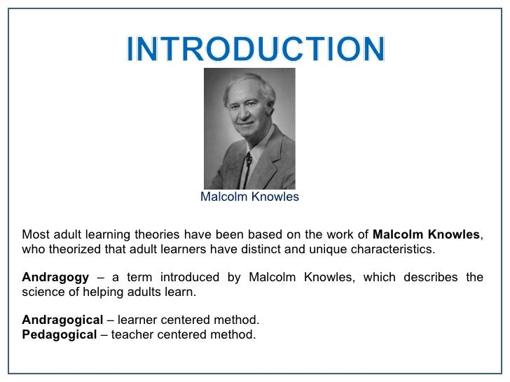 andragogy effective teaching philo Young boys for the priesthood, found indoctrination an effective approach to  in  an attempt to formulate a comprehensive adult learning theory, malcolm   malcolm knowles gained a scholarship to harvard and took courses in  philosophy.