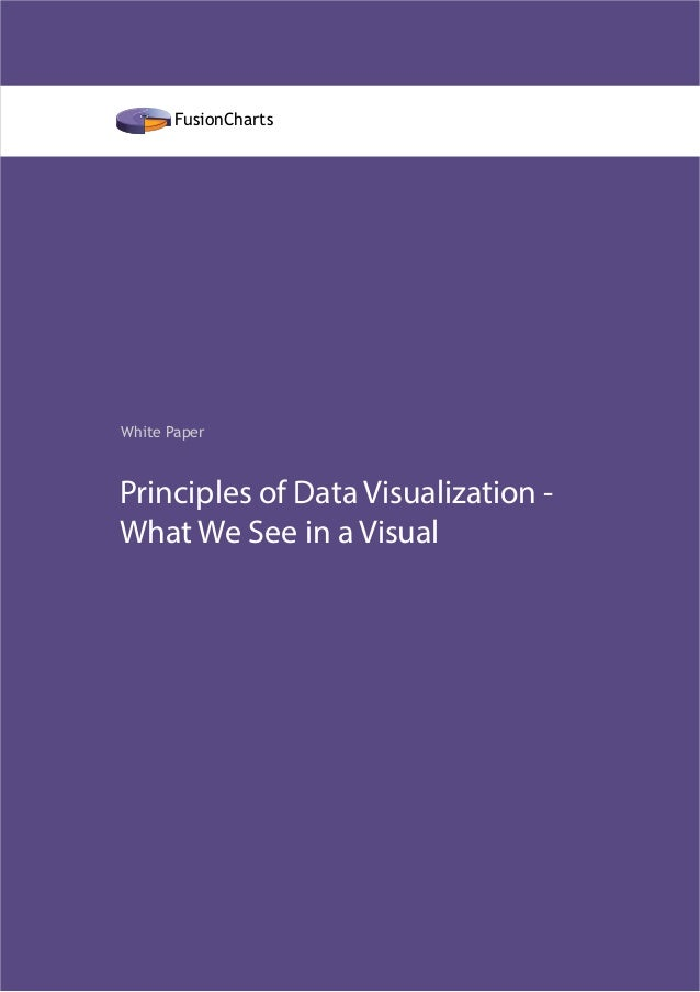 Principles of Data Visualization - What We See in a Visual White Paper FusionCharts FusionCharts