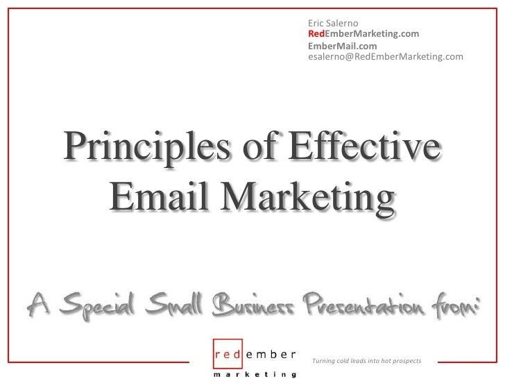 Eric SalernoRedEmberMarketing.com<br />EmberMail.comesalerno@RedEmberMarketing.com<br />Principles of EffectiveEmail Marke...
