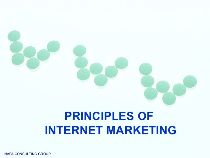 PRINCIPLES OF  INTERNET MARKETING NAPA CONSULTING GROUP