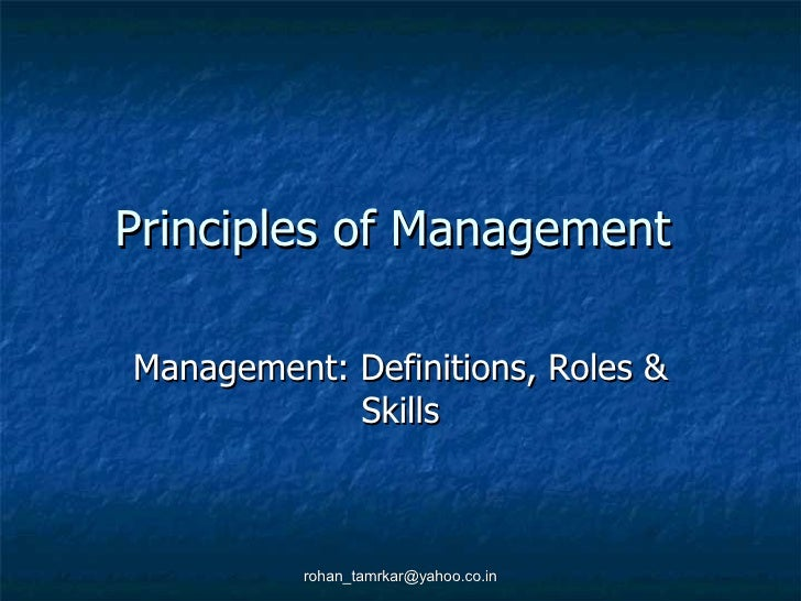 Principles of Management  Management: Definitions, Roles & Skills [email_address]