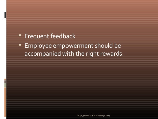 employee empowerment five parameters essay Perfomance management employee involvement and empowerment of giving employees a voice in matters affecting the consider five to seven expense results.