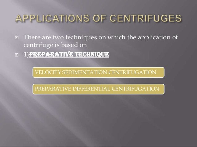          1)DIFFERENTIAL CENTRIFUGATION a)Differential centrifugation is a technique commonly used by biochemists. b)...