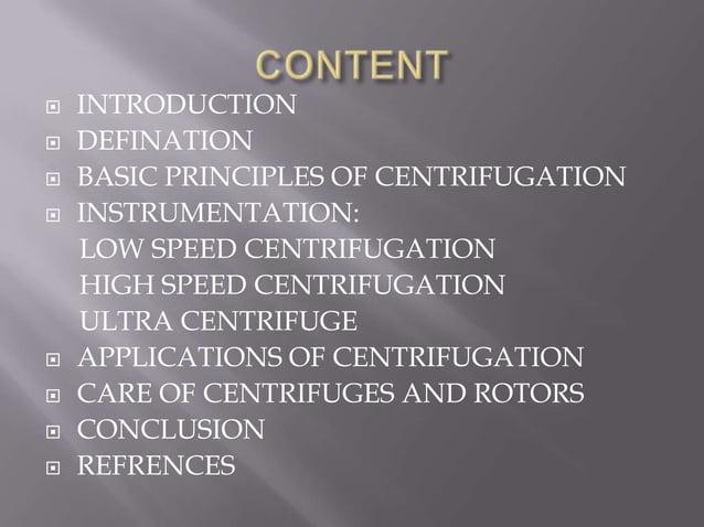            INTRODUCTION DEFINATION BASIC PRINCIPLES OF CENTRIFUGATION INSTRUMENTATION: LOW SPEED CENTRIFUGATION HI...