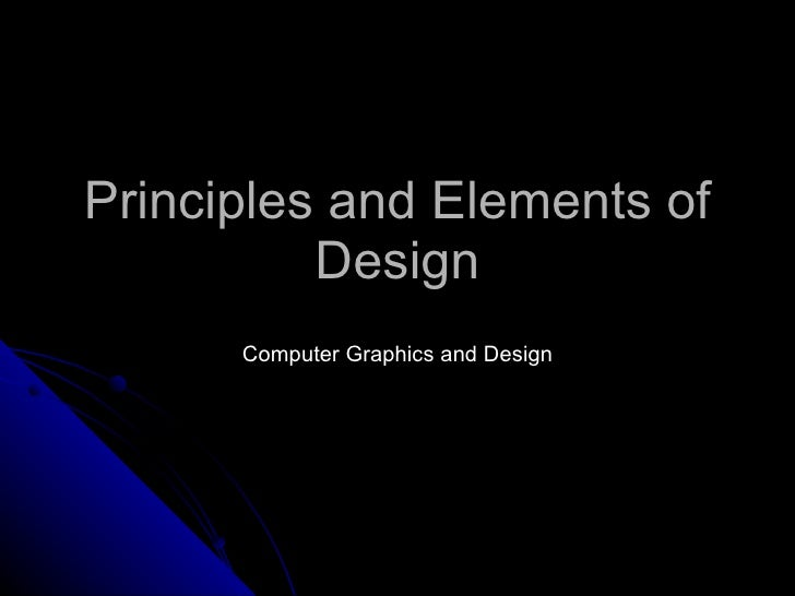 Principles and Elements of Design Computer Graphics and Design