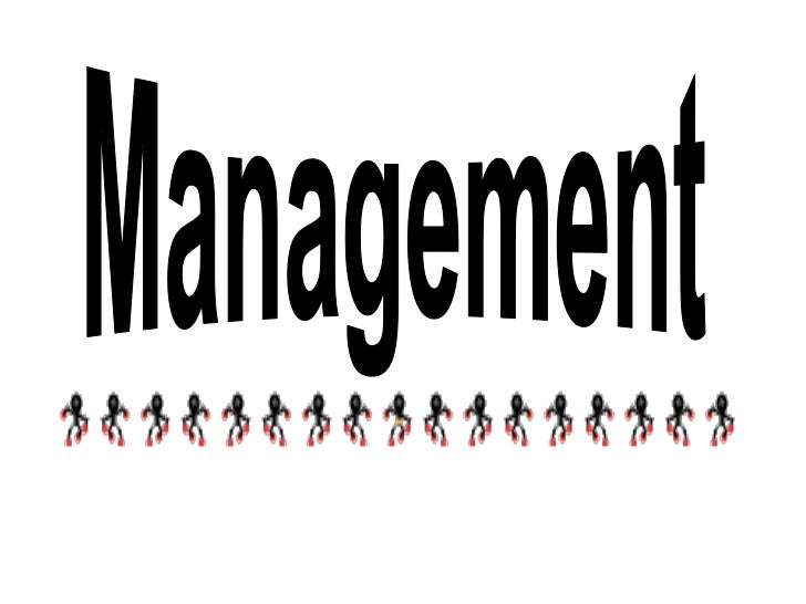 Management              concept           IMAGINE• an army with no general• a team with no coach• a nation with no governm...