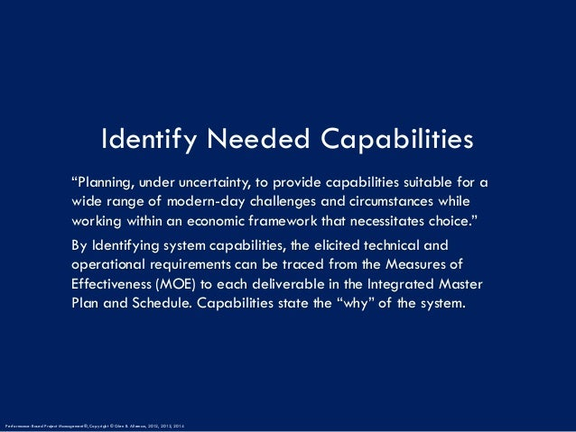 """Identify Needed Capabilities """"Planning, under uncertainty, to provide capabilities suitable for a wide range of modern-day..."""