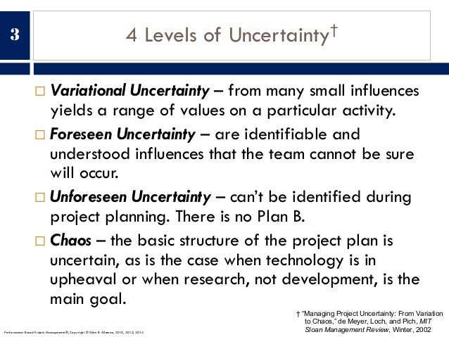 4 Levels of Uncertainty† ¨ Variational Uncertainty – from many small influences yields a range of values on a particular a...