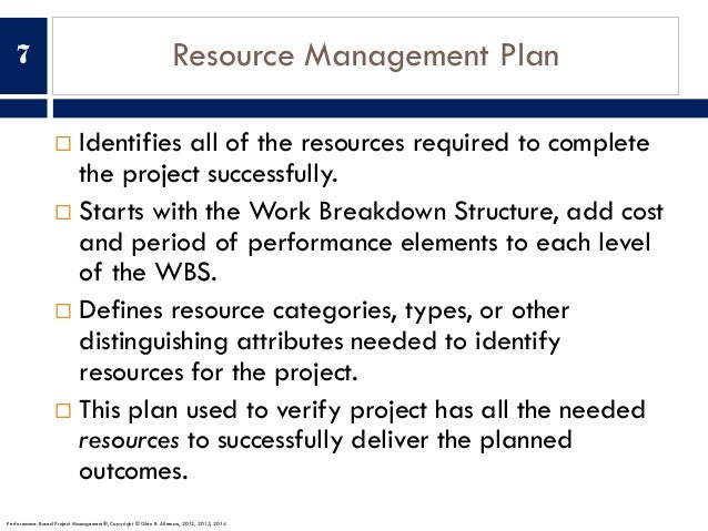 Resource Management Plan ¨ Identifies all of the resources required to complete the project successfully. ¨ Starts with th...