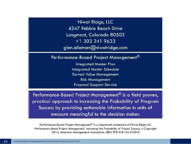 63 Performance-Based Project Management®, Copyright © Glen B. Alleman, 2012, 2013, 2014 Performance-Based Project Manageme...