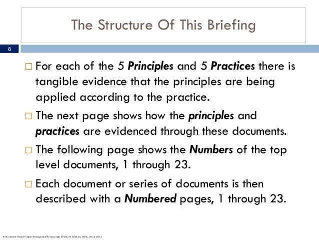 The Structure Of This Briefing ¨ For each of the 5 Principles and 5 Practices there is tangible evidence that the principl...