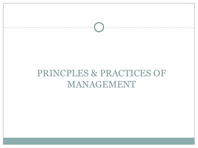 principals and practices of management Principle and practices of management: principle and practices of management presented strategic supply management principles theory and practice cousina l by.