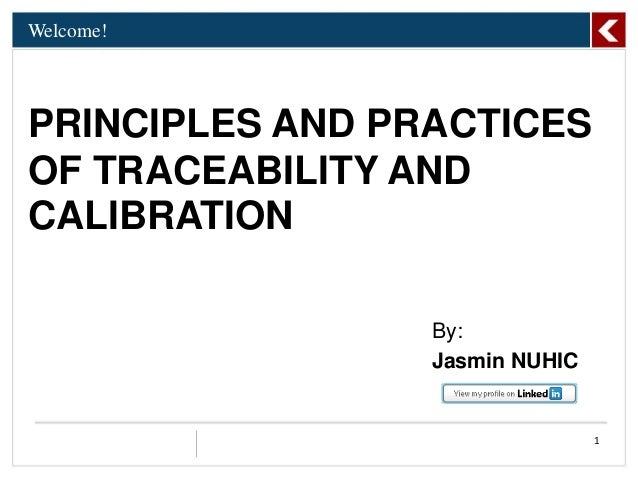 Welcome!PRINCIPLES AND PRACTICESOF TRACEABILITY ANDCALIBRATION1By:Jasmin NUHIC
