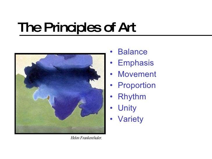 The Principles of Art <ul><li>Balance </li></ul><ul><li>Emphasis </li></ul><ul><li>Movement </li></ul><ul><li>Proportion <...