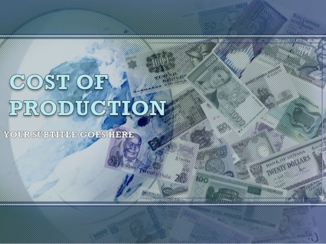 The Meaning of the Cost • A firm's cost of production includes all the opportunity costs of making its output of goods and...
