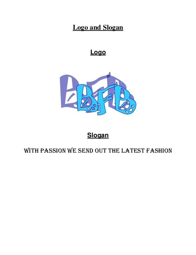 Logo and Slogan Logo Slogan With passion we send out the latest fashion