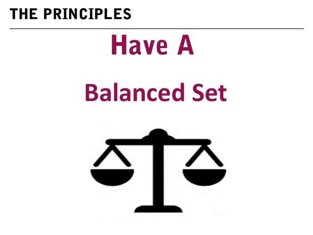 Have A Balanced Set THE PRINCIPLES