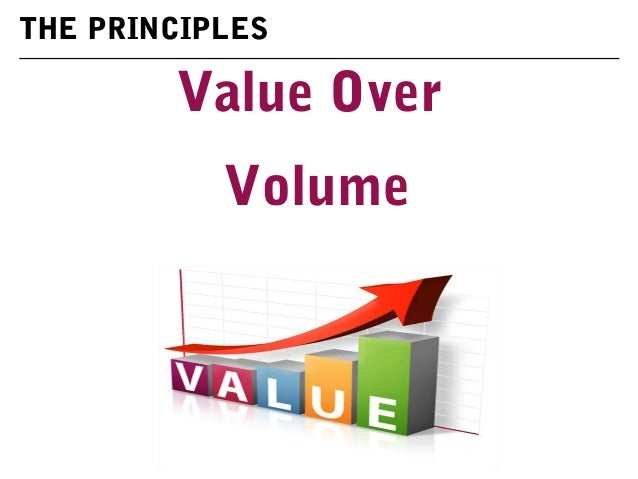 Value Over Volume THE PRINCIPLES