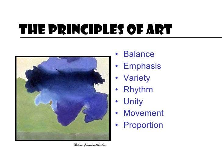The Principles of Art <ul><li>Balance </li></ul><ul><li>Emphasis </li></ul><ul><li>Variety </li></ul><ul><li>Rhythm </li><...