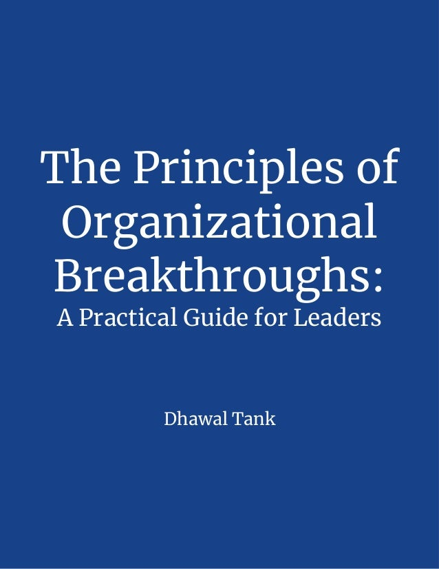 The Principles of Organizational Breakthroughs: A Practical Guide for Leaders Dhawal Tank