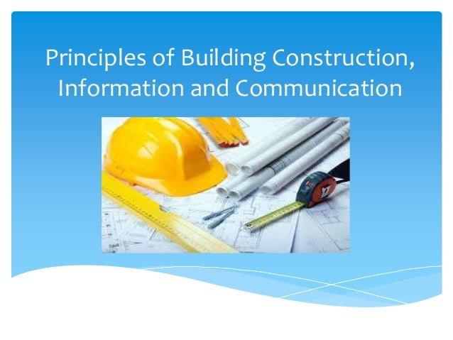 Principles of building construction information and for Construction info