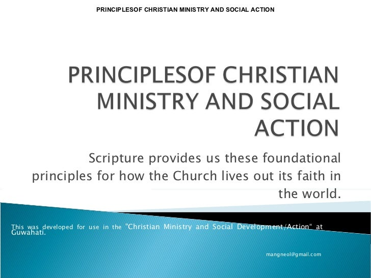 Scripture provides us these foundational principles for how the Church lives out its faith in the world. PRINCIPLESOF CHRI...