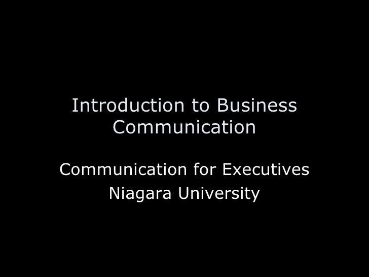 Introduction to Business Communication Communication for Executives Niagara University