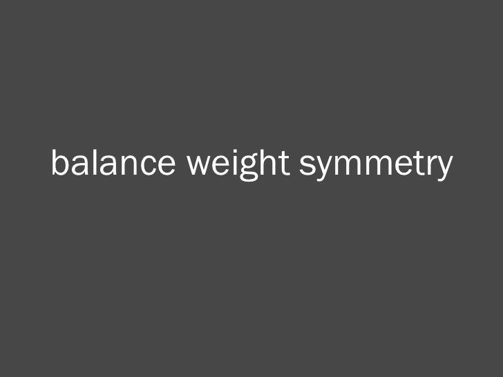 balance weight symmetry