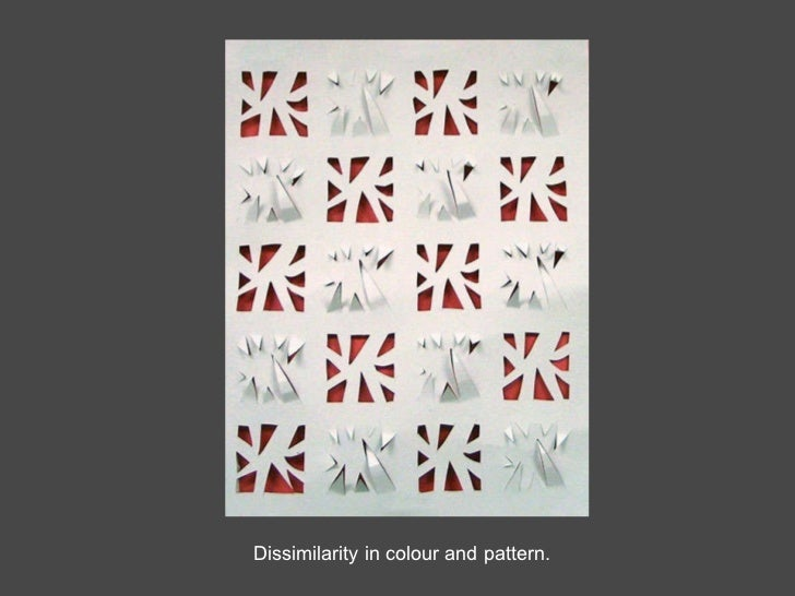 Dissimilarity in colour and pattern.