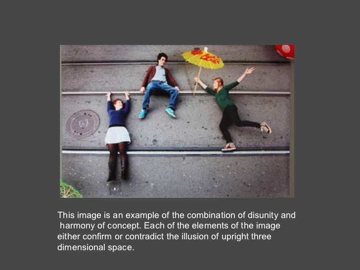 This image is an example of the combination of disunity and  harmony of concept. Each of the elements of the image either ...