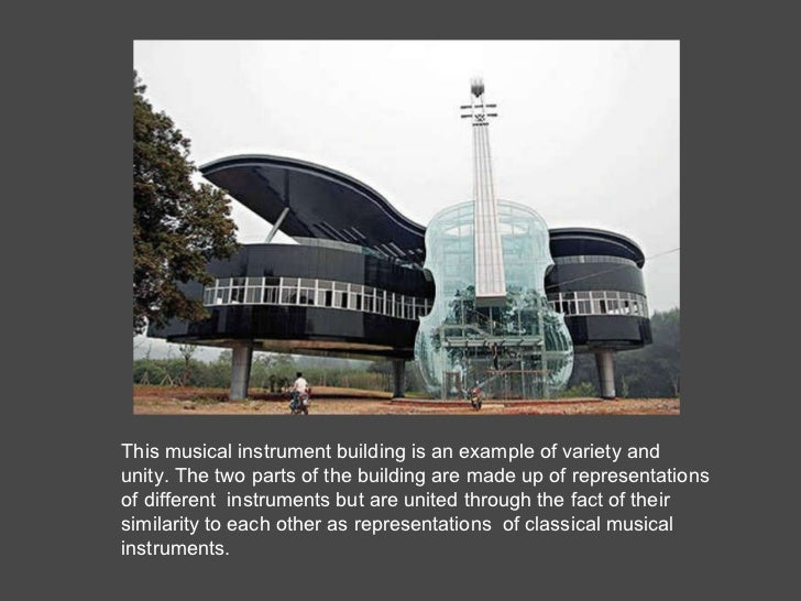 This musical instrument building is an example of variety and unity. The two parts of the building are made up of represen...