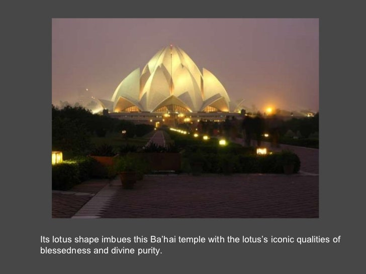 Its lotus shape imbues this Ba'hai temple with the lotus's iconic qualities of blessedness and divine purity.